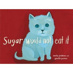 Sugar would not eat it